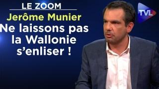 Ne laissons pas la Wallonie s'enliser ! – Le Zoom – Jerôme Munier – TVL