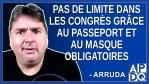 Pas de limite dans les congrès grâce au passeport et le masque sont obligatoires.Dit Arruda