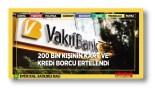 Vakıfbank: 65 bin müşterimizin 305 milyon liralık kredi kartı borçlarını erteledik