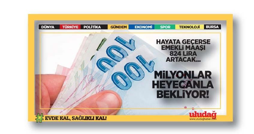 Milyonlar heyecanla bekliyor! Hayata geçerse emekli maaşı 824 lira artacak