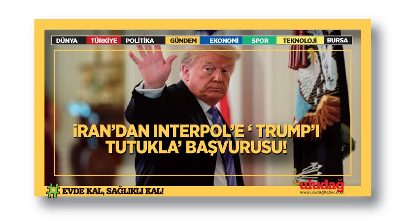 "İran'dan Interpol'e ""Trump'ı tutukla"" başvurusu"