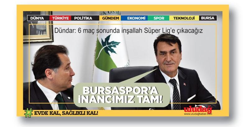 Dündar: 6 maç sonunda inşallah Süper Lig'e çıkacağız…