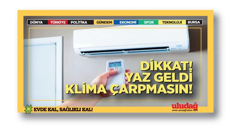 YAZ GELDİ, KLİMALARIN FATURA ARTIRICI ETKİSİNE DİKKAT!