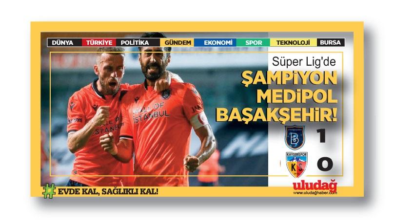 Süper Lig'de Şampiyon Medipol Başakşehir …