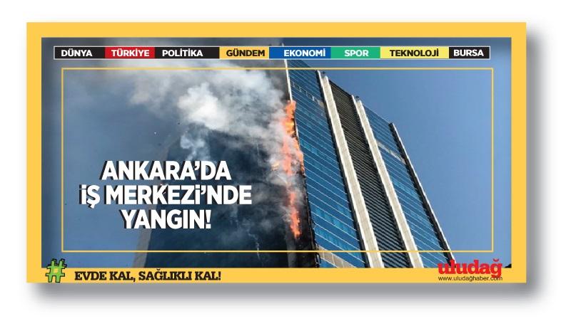 Ankara'da iş merkezi'nde yangın