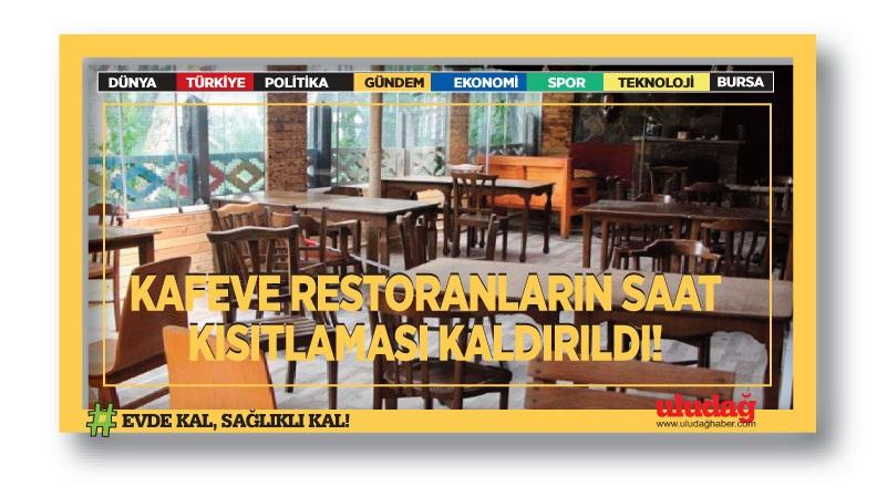 Kafe ve restoranların saat kısıtlaması kaldırıldı