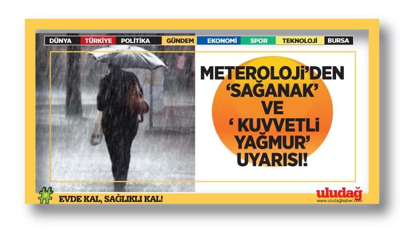 """Meteoroloji'den """"sağanak"""" ve """"kuvvetli rüzgar"""" uyarısı"""