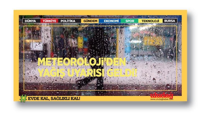 Meteoroloji'den yağış uyarısı geldi!