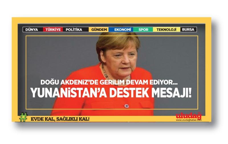 Merkel Doğu Akdeniz'de diyalog çağrısını yineledi