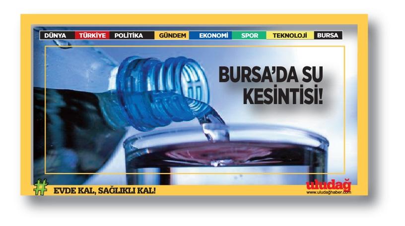 Bursa'da Nilüfer ve Gemlik'te su kesintisi