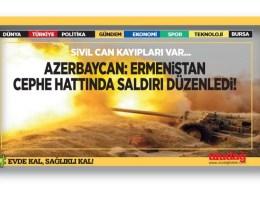 Azerbaycan Savunma Bakanlığı: Ermenistan cephe hattı boyunca geniş çaplı saldırı düzenledi
