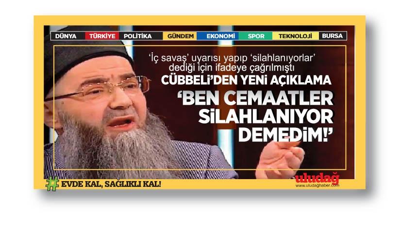 """""""Silahlanan dernekler"""" için ifadeye çağrılan Cübbeli'den yeni açıklama"""