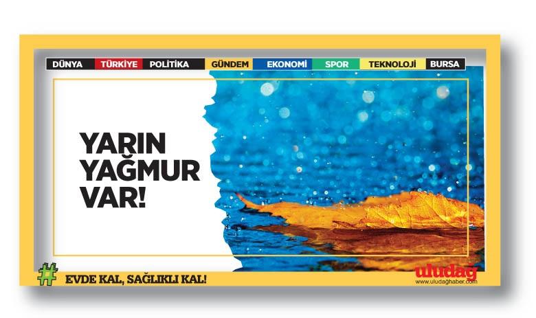 Bursa'da bugün ve hafta sonu hava durumu nasıl olacak?