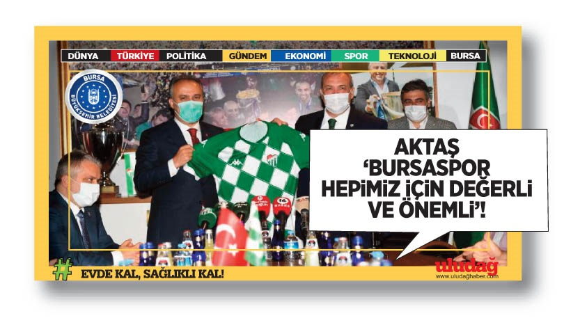"""""""Bursaspor hepimiz için değerli ve önemli"""""""