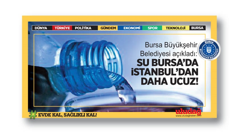 Bursa'da su İstanbul'dan daha ucuz