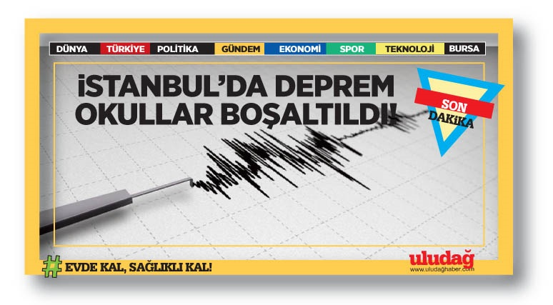 İstanbul'da deprem! Okullar boşaltıldı …