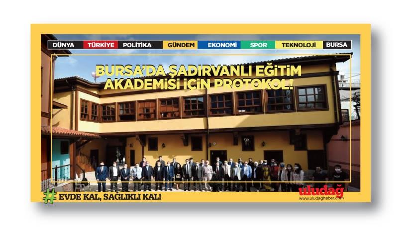 Bursa'da Şadırvanlı Eğitim Akademisi için protokol