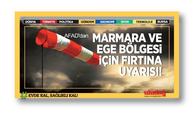 AFAD'dan Marmara ve Ege Bölgesi için fırtına uyarısı