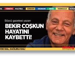 Bekir ağabeyi kaybettik… Gazeteci Bekir Coşkun vefat etti