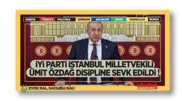 İYİ Parti İstanbul Milletvekili Ümit Özdağ disipline sevk edildi