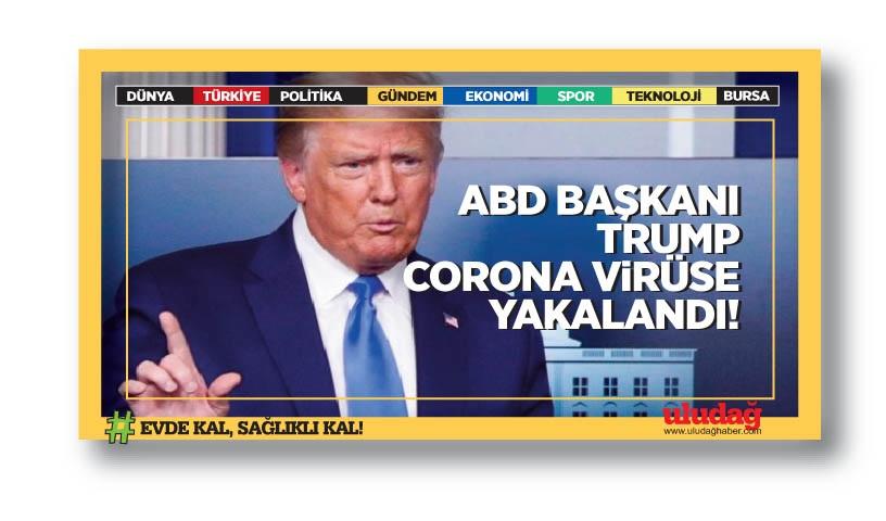 ABD Başkanı Trump corona virüse yakalandı