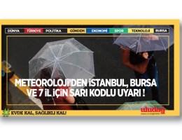 Meteoroloji'den İstanbul ve 8 il için sarı kodlu uyarı