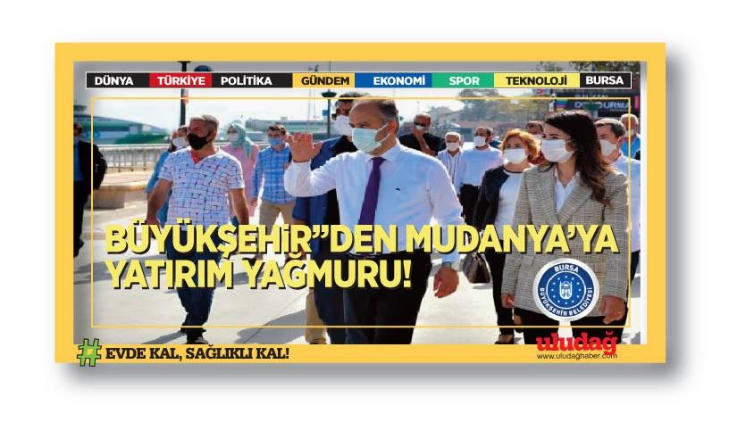 Mudanya'ya yatırım yağmuru