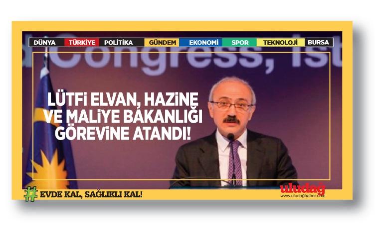Lütfi Elvan, Hazine ve Maliye Bakanlığı görevine atandı