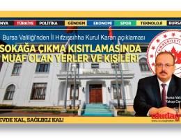 İşte Bursa'da sokağa çıkma kısıtlamasından muaf yerler ve kişiler…
