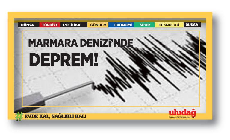 Marmara Denizi'nde deprem!