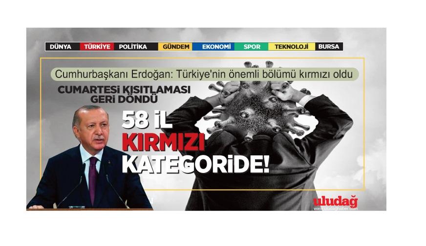 Cumhurbaşkanı Erdoğan: Türkiye'nin önemli bölümü kırmızı oldu
