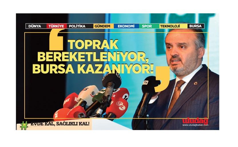Toprak bereketleniyor, Bursa kazanıyor