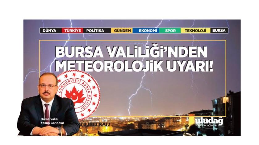 Bursa Valiliği'nden meteorolojik uyarı geldi