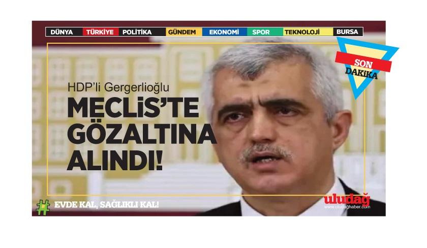 HDP'li Gergerlioğlu'na gözaltı