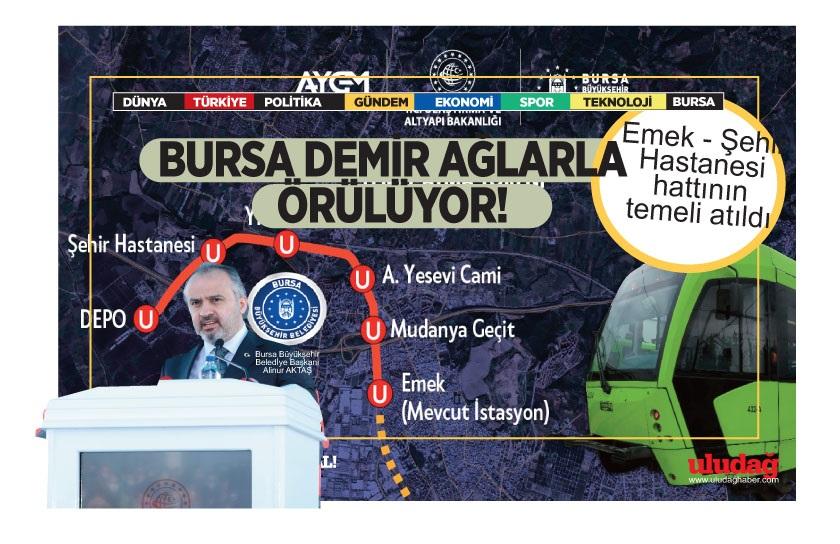 Emek – Şehir Hastanesi hattının temeli atıldı Bursa demir ağlarla örülüyor