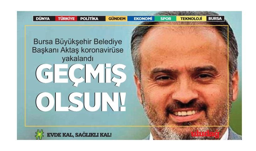 Bursa Büyükşehir Belediye Başkanı Aktaş koronavirüse yakalandı