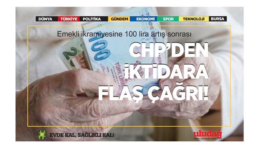 Emekli ikramiyesine 100 lira artış sonrası CHP'den iktidara flaş çağrı