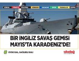 Bir İngiliz savaş gemisi Mayıs'ta Karadenize geçiş için Türkiye'ye bildirimde bulundu