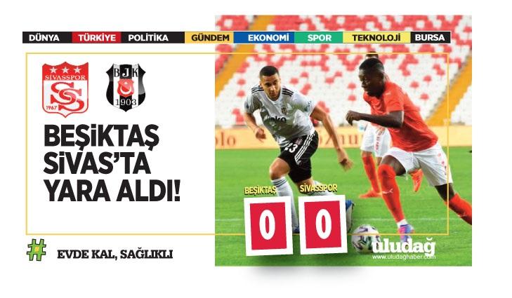 Sivasspor – Beşiktaş maç sonucu: 0-0