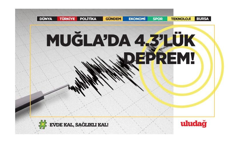 Muğla açıklarında 4,3'lük deprem!