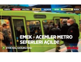 Bursa'da Emek-Acemler istasyonları arasındaki seferler açıldı