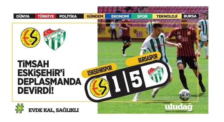 Eskişehirspor – Bursapor maç sonucu: 1-5