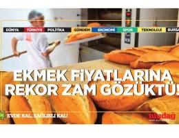 Ekmek fiyatlarına rekor zam gözüktü…
