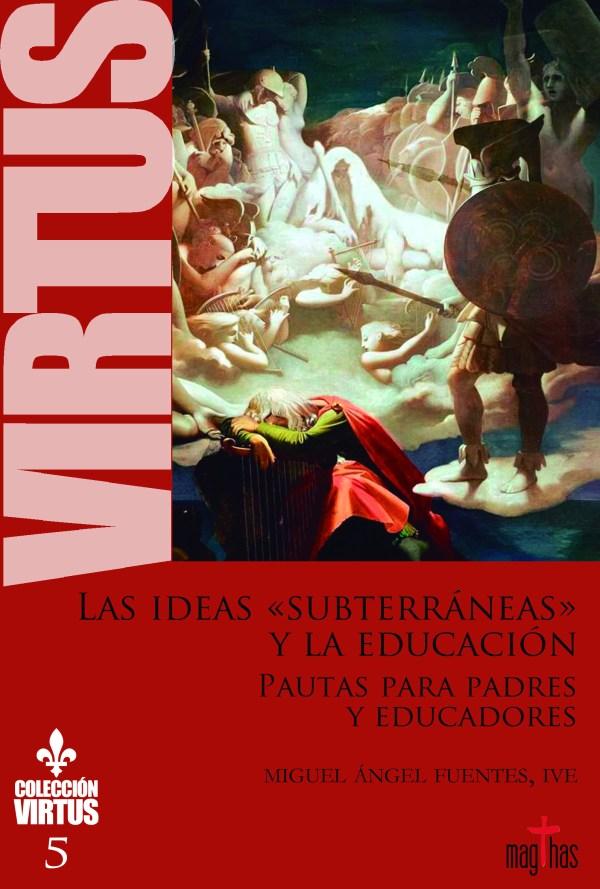 Virtus Nº5 - Las ideas subterráneas y la educación