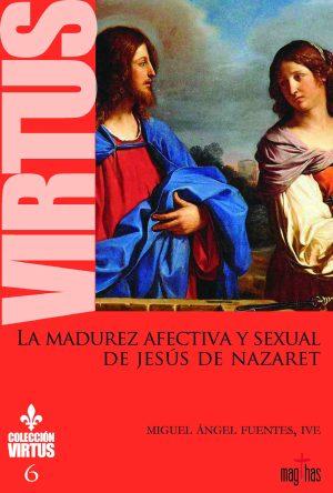 Virtus Nº6 - La madurez afectiva y sexual de Jesús de Nazaret