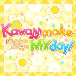 Kawaii make MY day!