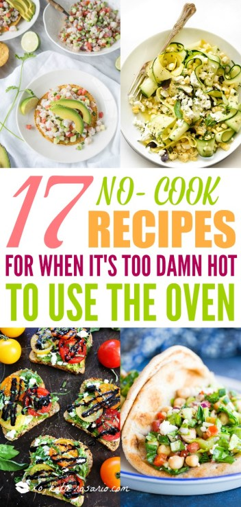 No-Cook Meals for When It's Too Damn Hot to Use the Oven! Maybe it's hot out, maybe you're just feeling lazy; whatever the reason, sometimes you just want to skip using the oven or stove for dinner. Keep dinner light and refreshing with no-cook recipes. None of these require a stove or oven to make. These no cook summer meals sound so refreshing and delicious! #nocookrecipes #nocookmeals #dinnerideas