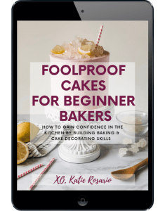 Foolproof Cakes for Beginner Bakers eBook by XO, Katie Rosario