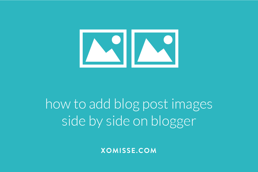 how to add blog post images side by side on blogger