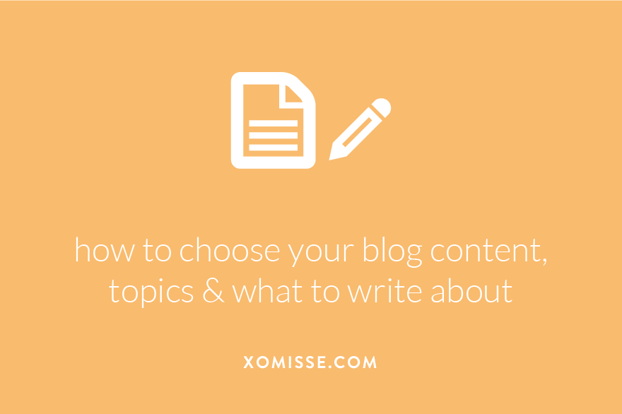 how to choose your blog content, topics & what to write about